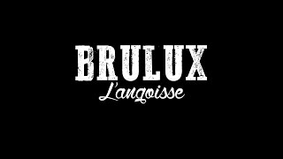 Brulux - L'Angoisse (paroles)