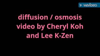 Diffusion /Osmosis video by Cheryl Koh and Lee K-Zen of class 112