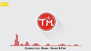 Cuebrick feat. Karra - Smoke & Fire