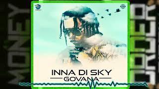 Govana - Inna Di Sky (Official Audio) 2018