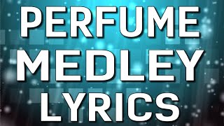 Pentatonix - Perfume Medley (Lyrics)