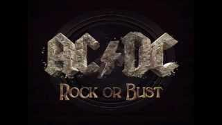 AC/DC - Rock The Blues Away { Rock or Bust }