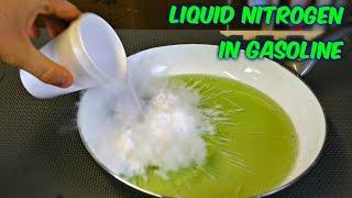What Happens if you Pour Liquid Nitrogen in Gasoline?