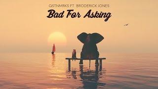 QSTNMRKS ft. Broderick Jones - Bad For Asking (Official lyric video)