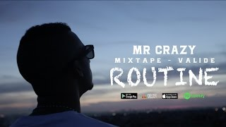 MR CRAZY - ROUTINE #3 // [Mixtape - Valide]