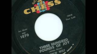 HOWLIN' WOLF - Three hundred pounds of joy - CHESS