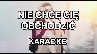 Ania Wyszkoni - Nie chcę Cię obchodzić [karaoke/instrumental] - Polinstrumentalista