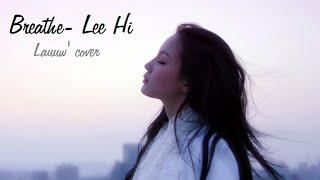 |COVER| Lee Hi - 한숨 (Breathe)