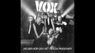 VOX (Swe) - Dolda Passioner