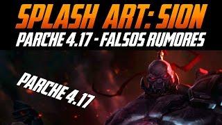 Noticias LOL   Splash Art: SION - Mantenimiento: Parche 4.17 - Falsos Rumores: Skin definitiva