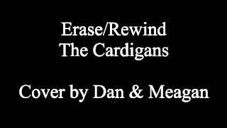 Erase/Rewind (Cardigans Cover)