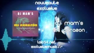 DJ Mam's feat Tony Gomez & Lynn - Mi Corazon [LOIC54.NET]