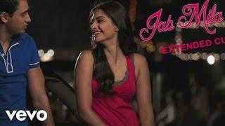 Jab Mila Tu - I Hate Luv Storys   Imran Khan   Sonam Kapoor