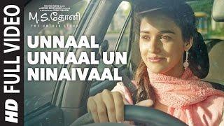 Unnaal Unnaal Un Ninaivaal Full Video Song || M.S.Dhoni Tamil || Sushant Singh Rajput, Kiara Advani