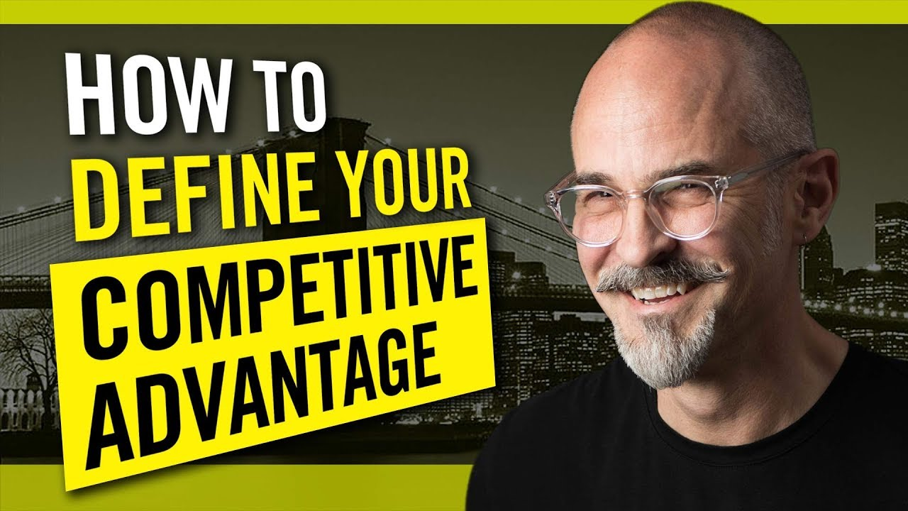 How To Define Your Competitive Advantage in the Marketplace