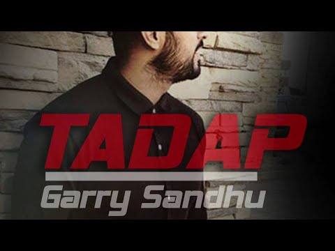 TADAP LYRICS - Garry Sandhu   Punjabi Song