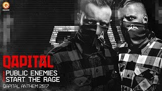 QAPITAL 2017 | Official Q-dance Anthem | Public Enemies - Start The Rage