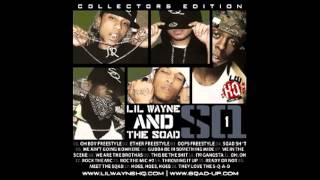 LiL Wayne and Sqad Up - Oh Boy Freestyle [SQ1 Mixtape]