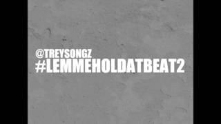Trey Songz- Root Of All Evil (LemmeHolDatBeat 2)