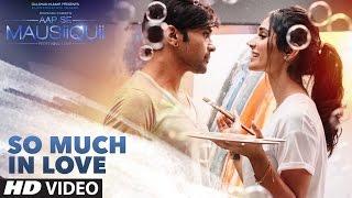 So Much in Love (Full Video) | AAP SE MAUSIIQUII | Himesh Reshammiya Latest Song  2016 | T-Series width=