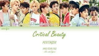 PENTAGON (펜타곤) - Critical Beauty (예뻐죽겠네) (HAN/ROM/ENG Color Coded Lyrics)
