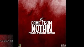 RG - Came From Nothin [Prod. By Kameron Christian] [New 2017]