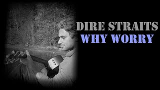 Why Worry (Mark Knopfler Cover)