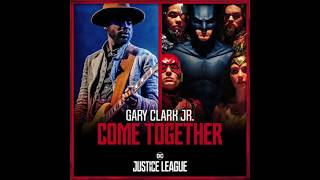 Gary Clark Jr. & Junkie XL - Come Together (Justice League OST)
