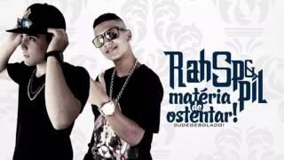 MC Rah SP e MC Pil - Matéria de Ostentar (DJ Dege Bolado) Lançamento 2014