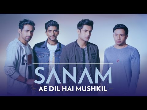 Ae Dil Hai Mushkil Lyrics - Sanam