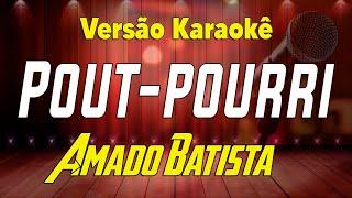 AMADO BATISTA POT POURRI PRINCESA MEU EX AMOR KARAOKÊ