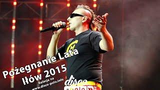 Pożegnanie Lata w Iłowie 2015 - Czadoman - Disco-Polo.info