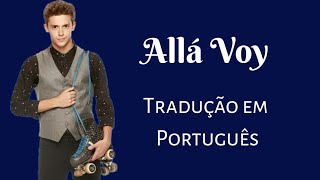 Allá Voy - Tradução em Português