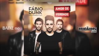 Fábio Dunk - Amor de Verdade (Part. Bruninho e Davi) (Lançamento 2016)