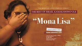 """OFFICIAL Israel """"IZ"""" Kamakawiwoʻole - Mona Lisa"""