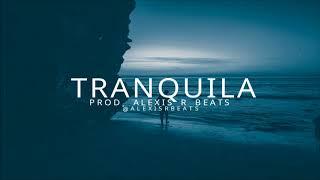 """TRANQUILA""  Trap Latino Beat - Type Beat Instrumental | Prod. Alexis R Beats"
