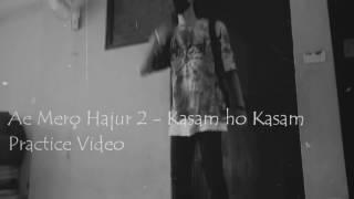 A MERO HAJUR 2 - (KASAM HO KASAM) PRACTISE LYRICAL DANCE VIDEO BY PRABIN TAMANG/MONGOLIAN NAMJA