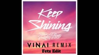 Redfoo - Keep Shining (Vinai Remix) (Fetz Edit)