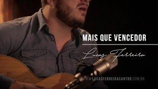 MAIS QUE VENCEDOR - Lucas Ferreira | www.lucasferreiracantor.com.br