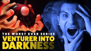 Worst Ever: Venturer Into Darkness - Rerez