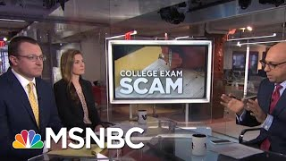 50 People Charged In Nationwide College Admission Cheat Scheme | Velshi & Ruhle | MSNBC