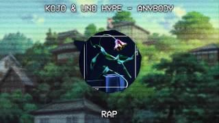 [♫Rap] Kojo & Uno Hype - Anybody