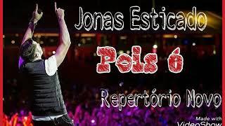Jonas Esticado - Pois é