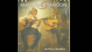 Marlon & Maicon - Te Dedico Essa Canção - Ao Vivo