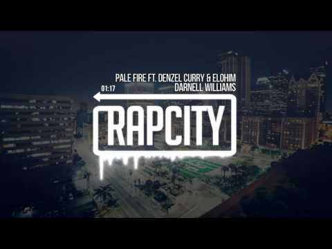 Darnell Williams - Pale Fire Ft. Denzel Curry & Elohim