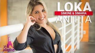 Simone & Simaria - Loka ft. Anitta | Coreografia