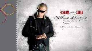 F Charm feat  Xonia   Alma del alma radio edit with lyrics