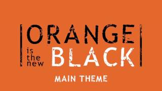 Orange is the New Black | Main Theme Music | You've Got Time