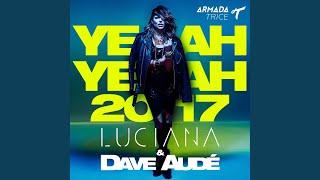 Yeah Yeah 2017 (Dave Audé Remix)