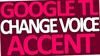How to change Google Translate voice accent (on computer)